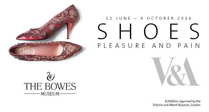The Bowes Museum - Shoes: Pleasure and Pain